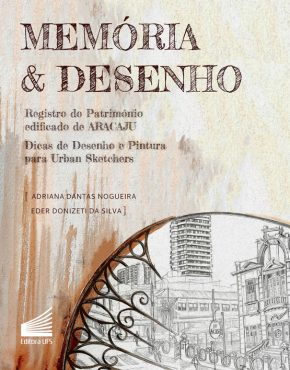 Capa_Memória & Desenho Registro do Patrimônio edificado de Aracaju