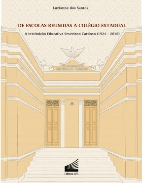 CAPA_De escolas reunidas a colégio estadual_a instituição educativa Severiano Cardoso (1924-2016)