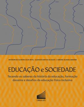 Capa- Educação e sociedade_tecendo os saberes da história da educação, formação docente e desafios da educação física inclusiva