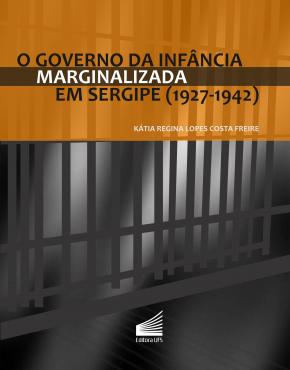 Capa_O Governo da infância marginalizada em Sergipe